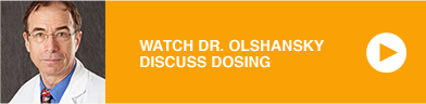 WATCH DR. OLSHANSKY DISCUSS DOSING